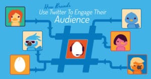 How Brands Can Use Twitter To Engage Their Audience