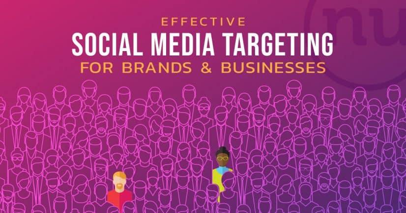 Effective Social Media Targeting for Brands & Businesses